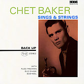 Chet Baker (Trumpet/Vocals/Composer): Sings & Strings