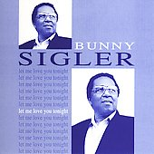 Bunny Sigler: Let Me Love You Tonight