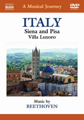 A Musical Journey: Italy - Siena, Pisa, Villa Luxoro / Music by Beethoven