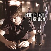 Eric Church: Sinners Like Me