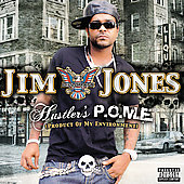 Jim Jones (Rap): Hustler's P.O.M.E. (Product of My Environment) [PA]