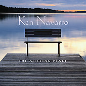 Ken Navarro: The Meeting Place