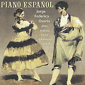 Piano Espa&ntilde;ol - Falla, Albeniz, Soler, Granados / Osorio
