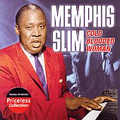Memphis Slim: Cold Blooded Woman