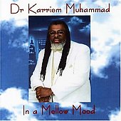 Karriem Muhammad: In a Mellow Mood *