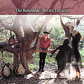 The Kennedys: Better Dreams