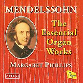 Mendelssohn: Six Sonatas for Organ, Op 65, Andante in D,  etc / Margaret Phillips