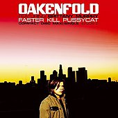 Paul Oakenfold: Faster Kill Pussycat [Single] [Single]