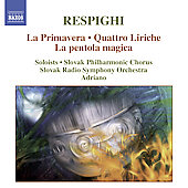 Respighi: La Primavera, La pentola magica, etc / Adriano, Slovak Radio SO, et al