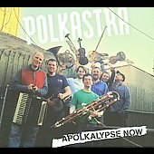 Polkastra: Apolkalypse Now [Digipak]