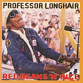 Professor Longhair: Red Beans N Rice *