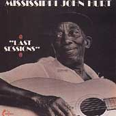 Mississippi John Hurt: Last Sessions