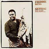 Freddie King: Getting Ready...