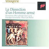 La Dissection d'un Homme Armé: Six Masses after a Burgundian Song