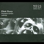 Elliott Sharp/Elliott Sharp & Carbon/Orchestra Carbon/Carbon: Elliott Sharp: Larynx