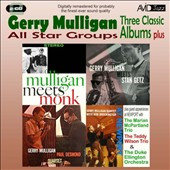 Gerry Mulligan: All Star Groups: Three Classic Albums Plus
