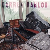 Darren Hanlon: I Will Love You At All [Digipak] *