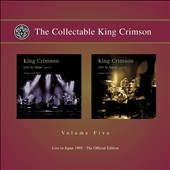 King Crimson: The Collectable King Crimson, Vol. 5: Live in Japan, 1995