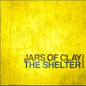 Jars of Clay: The  Shelter