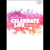 Various Artists: Sensation Celebrate Life 2010