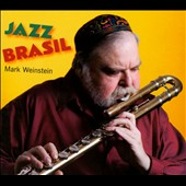 Mark Weinstein: Jazz Brasil [Digipak]