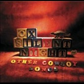 Ox: Silent Night & Other Cowboy Songs *