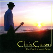 Chris Crown: The  Sun's Gonna Shine