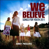 Jenny Phillips: We Believe: Songs for Youth 2011