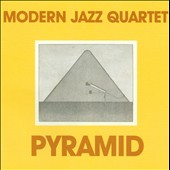 The Modern Jazz Quartet: Pyramid/Patterns
