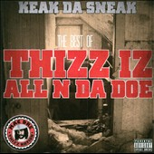 Keak da Sneak: The  Best of Thizz Iz All N Da Doe [PA]