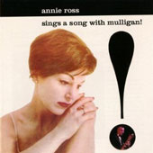 Gerry Mulligan Quartet/Annie Ross: Annie Ross Sings a Song with Mulligan!