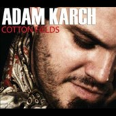 Adam Karch: Cotton Fields [Digipak] *