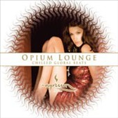 Various Artists: Opium Lounge: Chilled Global Beats [Digipak]