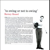 Barney Kessel: Vol. 3: To Swing or Not to Swing