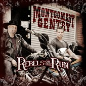 Montgomery Gentry: Rebels on the Run