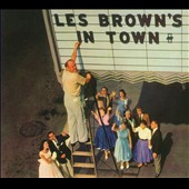 Les Brown & His Band of Renown: Les Brown's In Town! [Digipak]