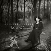 Lorraine Feather: Tales of the Unusual [Digipak] *