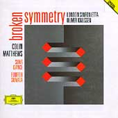 Matthews: Broken Symmetry, etc / Knussen, London Sinfonietta