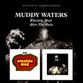 Muddy Waters: Electric Mud/After the Rain