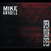 Mike Amabile: Open Your Eyes [Digipak]