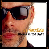 Jean-Jacques Milteau: Blowin' in the Past [Digipak] *
