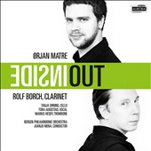 Orjan Matre: Inside Out, concerto for clarinet & orchestra, et al. / Rolf Borch, clarinet