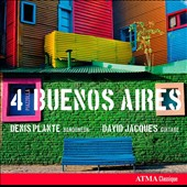 4 Buenos Aires - Transcriptions for bandon&eacute;on & guitar by Astro Piazzolla / Denis Plante, bandoneon; David Jacques, guitar