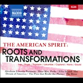 The American Spirit: Roots & Transformations -  Thomson, Boyer, Lokumbe, Ives, Harris [5 CDs]