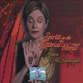 Megon McDonough: Spirits in the Material World *