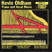 Oldham: Piano & Vocal Music / Kushner, Russo, et al