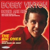 Bobby Vinton: Roses are Red and Other Songs for the Young and Sentimental/The Big Ones *