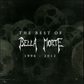 Bella Morte: The Best of Bella Morte 1996-2012