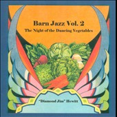 Diamond Jim Hewitt: Barn Jazz, Vol. 2: The Night of the Dancing Vegetables