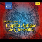 The Early Music of Capilla Antigua de Chinchilla